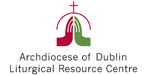 Dublin Diocesan Liturgical Resource Centre