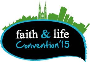 Faith and Life Convention 2015