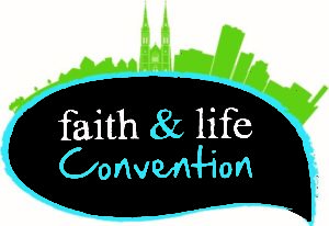 Faith & Life Convention 2019