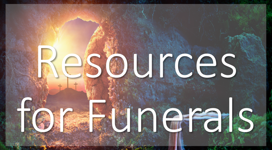 Resources for Funerals