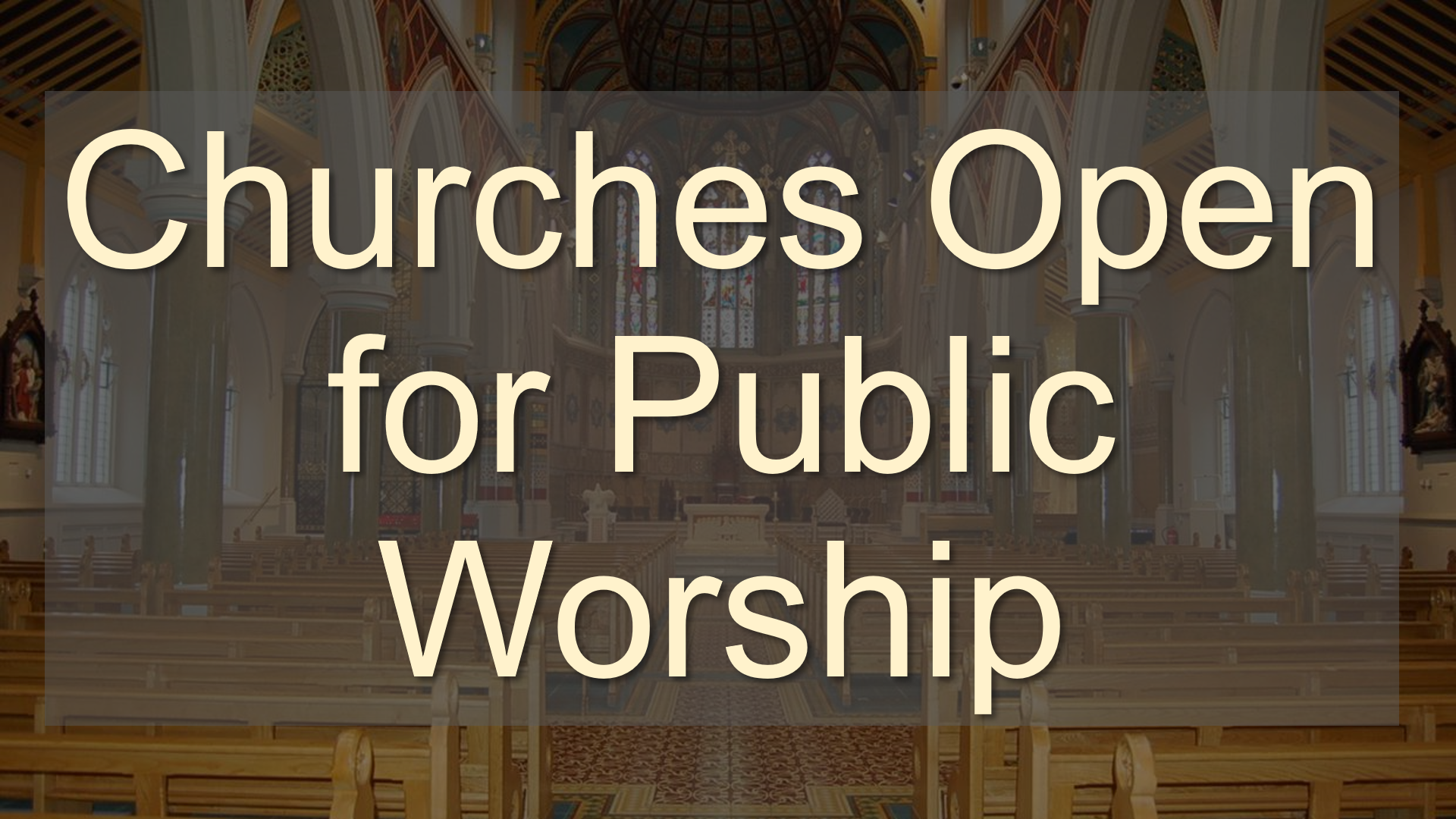 Churches Open for Public Worship